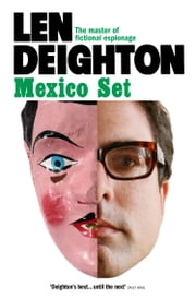 Mexico Set ebook by Len Deighton