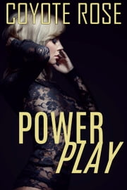 Power Play ebook by Coyote Rose