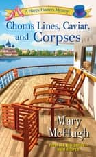 Chorus Lines, Caviar, and Corpses ebook by Mary McHugh