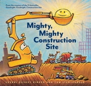 Mighty, Mighty Construction Site ebook by Sherri Duskey Rinker, Tom Lichtenheld