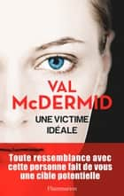 Une victime idéale ebook by Val McDermid, Perrine Chambon, Arnaud Baignot