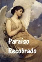 Paraíso Recobrado - Paradise Regained, Spanish edition ebook by John Milton