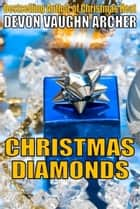 Christmas Diamonds ebook by Devon Vaughn Archer