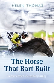 The Horse That Bart Built ebook by Helen Thomas