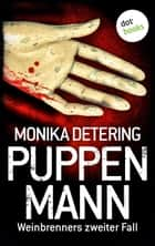 Puppenmann - Weinbrenners zweiter Fall ebook by Monika Detering