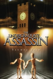 THE UNDERGRADUATE ASSASSIN ebook by Saumya Jain