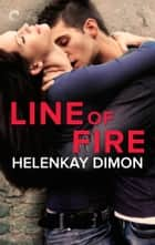 Line of Fire ebook by HelenKay Dimon