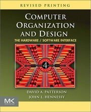 Computer Organization and Design - The Hardware/Software Interface ebook by David A. Patterson,John L. Hennessy
