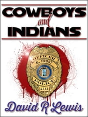 Cowboys and Indians ebook by David R Lewis