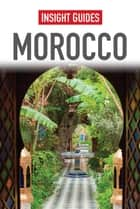 Insight Guides: Morocco ebook by Insight Guides