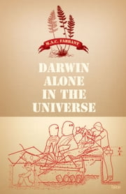 Darwin Alone in the Universe ebook by M.A.C. Farrant