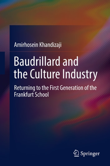 Baudrillard and the culture industry ebook by amirhosein khandizaji baudrillard and the culture industry returning to the first generation of the frankfurt school ebook fandeluxe Gallery