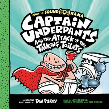 Captain Underpants #2: Captain Underpants and the Attack of the Talking Toilets audiobook by Dav Pilkey