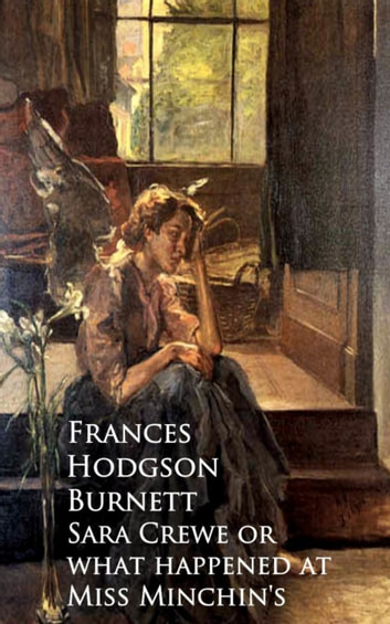 Sara Crewe or what happened at Miss Minchin's ebook by Frances Hodgson Burnett