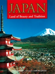 Japan Land of Beauty and Tradition ebook by Philip Sandoz,Narumi Yasuda