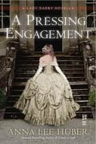 A Pressing Engagement eBook by Anna Lee Huber