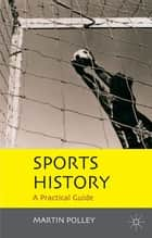Sports History ebook by Martin Polley