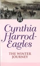 The Winter Journey ebook by Cynthia Harrod-Eagles