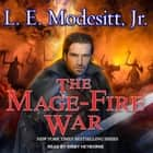 The Mage-Fire War audiobook by L. E. Modesitt Jr.