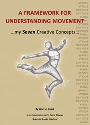A Framework for Understanding Movement ebook by Warren Lamb