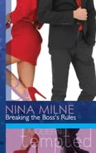 Breaking the Boss's Rules (Mills & Boon Modern Tempted) ebook by Nina Milne