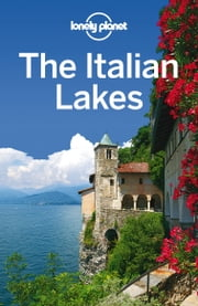 Lonely Planet The Italian Lakes ebook by Lonely Planet,Paula Hardy,Anthony Ham