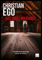 Les voies majeures eBook by Christian Ego