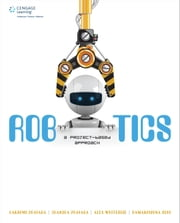 Robotics - A Project-Based Approach ebook by Prayaga Lakshmi
