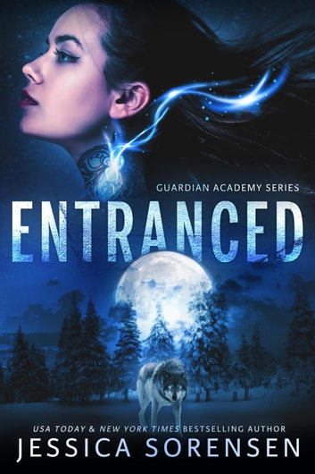 Entranced - Guardian Academy, #1 ebook by Jessica Sorensen