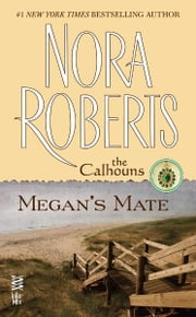 Megan's Mate - The Calhouns ebook by Nora Roberts