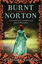 Burnt Norton ebook by Caroline Sandon