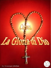La Gloria di Dio ebook by Boanerges Yhwhnn