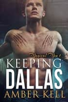 Keeping Dallas ebook by Amber Kell