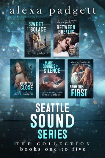 Seattle Sound Series, The Collection: Books 1-5 ebook by Alexa Padgett