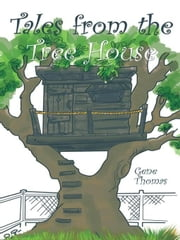 Tales from the Tree House ebook by Gene Thomas