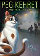 Spy Cat ebook by Peg Kehret, Pete the Cat