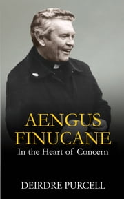 Aengus Finuncane - In the Heart of Concern ebook by Deirdre Purcell