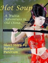 Hot Soup ebook by Robyn Paterson