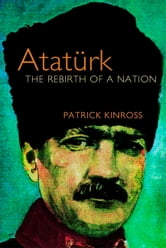 Ataturk ebook by Patrick Kinross