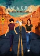 Nothing, Nowheresville - Lucies, #4 ebook by Maria Quick