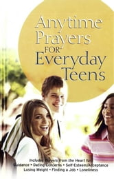 Anytime Prayers for Everyday Teens ebook by No Author