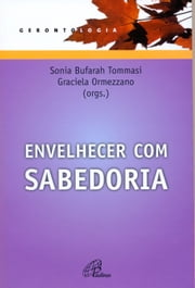Envelhecer com sabedoria ebook by Kobo.Web.Store.Products.Fields.ContributorFieldViewModel