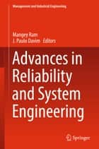 Advances in Reliability and System Engineering ebook by Mangey Ram,J. Paulo Davim
