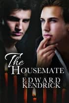 The Housemate ebook by Edward Kendrick