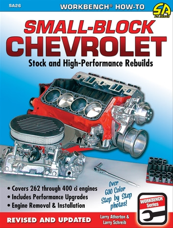 Small Block Chevrolet - Stock and High-Performance Rebuilds ebook by Larry Schrieb,Larry Atherton