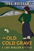 An Old, Cold Grave ebook by Iona Whishaw