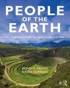 People of the Earth - An Introduction to World Prehistory ebook by Brian M. Fagan, Nadia Durrani