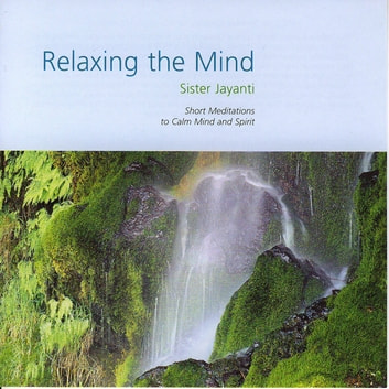 Relaxing the Mind audiobook by Brahma Khumaris