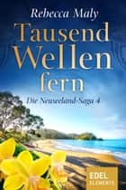 Tausend Wellen fern 4 ebook by Rebecca Maly