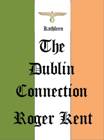 The Dublin Connection ebook by Roger Kent